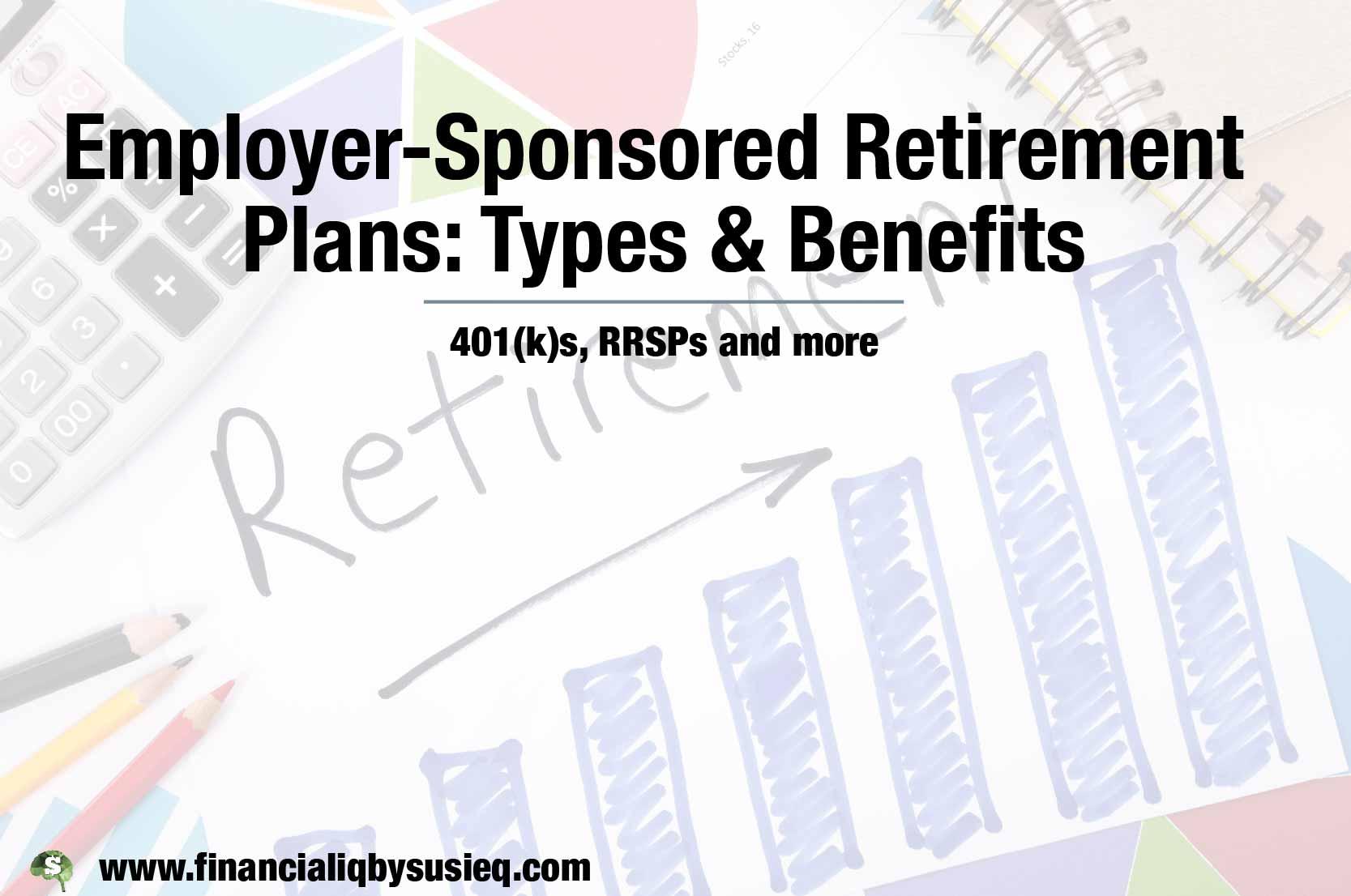 Employer-Sponsored Retirement Plans: Types & Benefits