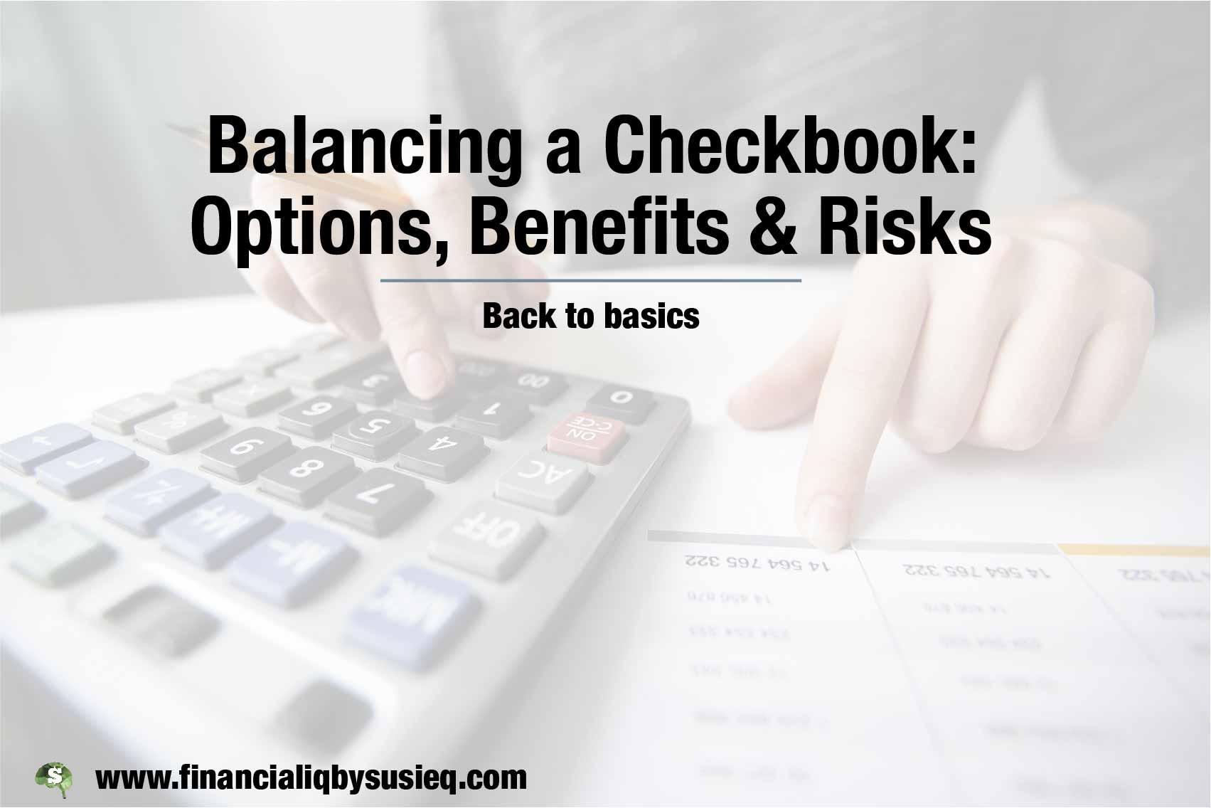 Balancing a Checkbook: Benefits and Risks