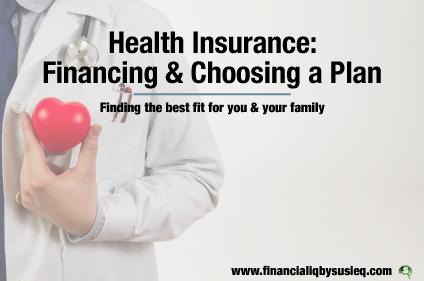 Health Insurance: Financing & Choosing a Plan