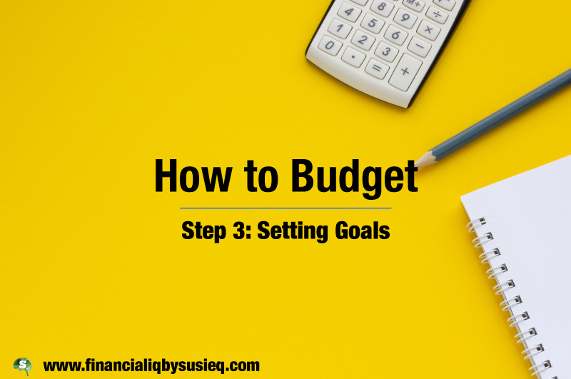 How to Budget Step 3 – Setting Goals