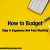 How to Budget Step 4 – Expenses Not Paid Monthly