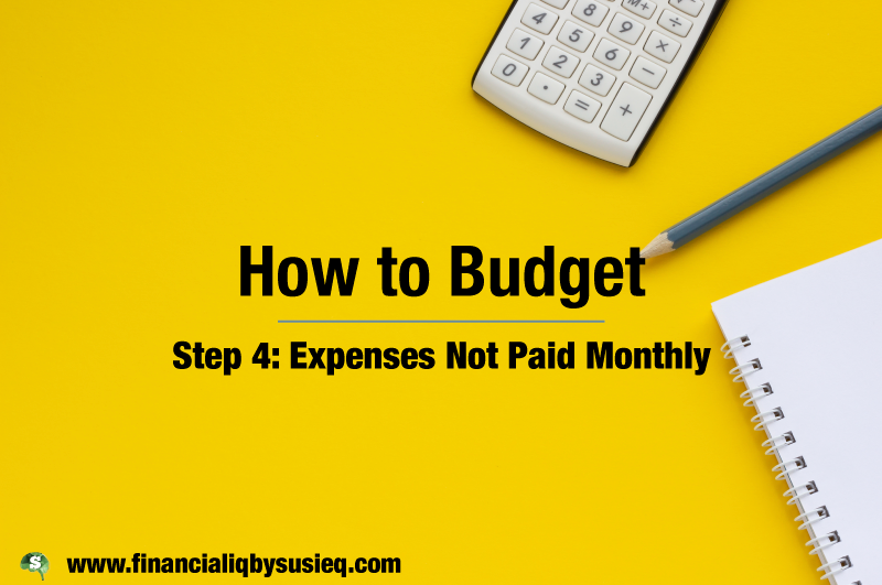 How to Budget 4 – Expenses Not Paid Monthly