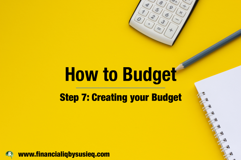 How to Budget Step 7 – Create your Budget