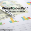Diversification Part 1 – What is Diversification and How Does it Work?