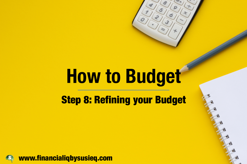 How to Budget Step 8 – Refining your Budget