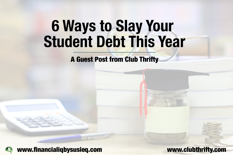 6 Ways to Slay Your Student Debt This Year