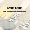 Credit Cards: What You Need to Know