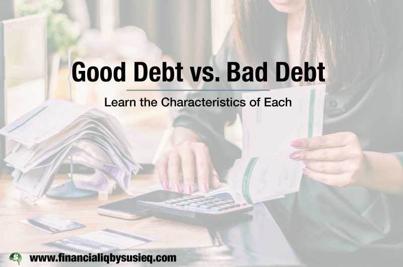 Good Debt vs Bad Debt: Key Characteristics