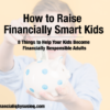 How to Raise Financially Smart Kids