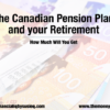 The Canada Pension Plan And Your Retirement