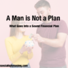 A Man is Not a (Sound Financial) Plan