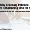 Why I Chose Patience over Re-balancing
