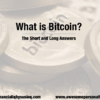 What is Bitcoin: The Short and Long Answers