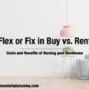 Flex or Fix in Buy vs. Rent
