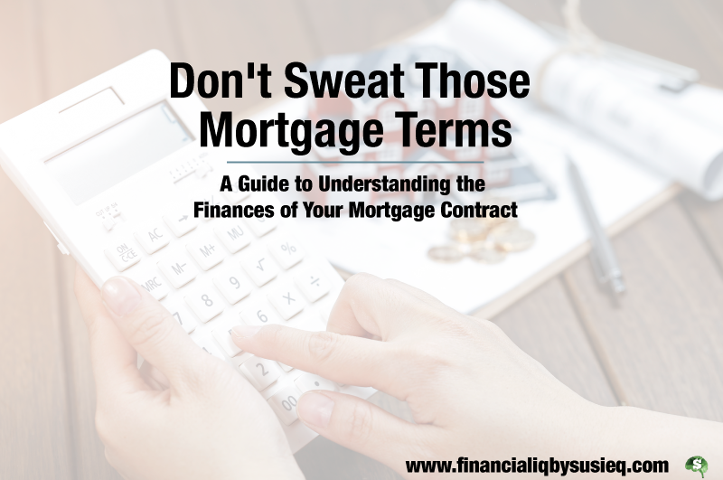 Don't Sweat those Mortgage Terms