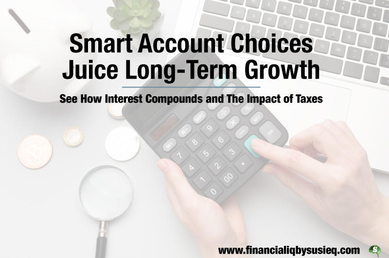 Smart Account Choices Juice Long-Term Growth