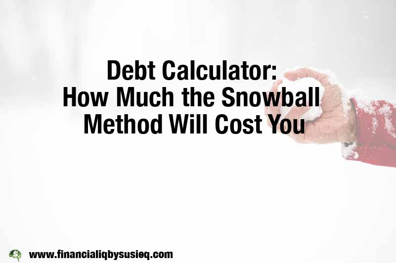 Debt Calculator: How Much the Snowball Method Will Cost You